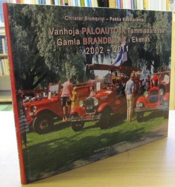 Vanhoja paloautoja Tammisaaressa / Gamla brandbilar i Ekenäs 2002-2011, Christer Blomqvist