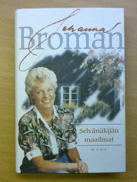Selvänäkijän maailmat : tämä maailma, henkimaailma, ihmisen mahdollisuudet, Johanna Broman