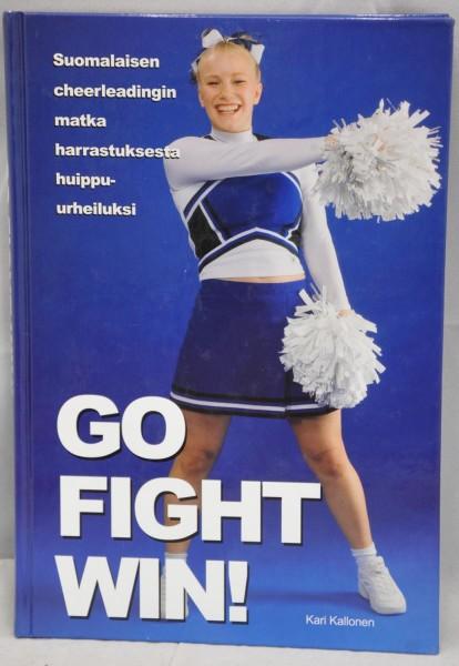 Go Fight Win! - Suomalaisen cheerleadingin matka harrastuksesta huippu-urheiluksi, Kari Kallonen