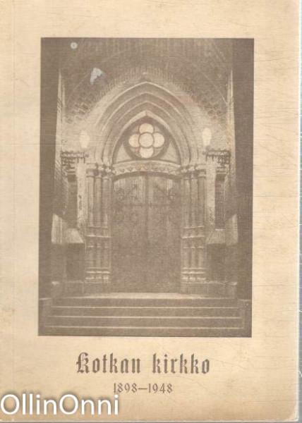 Kotkan kirkko 1898-1948 - Julkaisu muistojuhlaan 28.11.1948, Ilmari Salomies