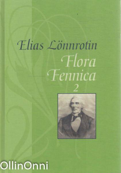 Elias Lönnrotin Flora Fennica 1-2, Elias Lönnrot