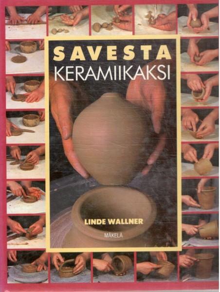 Savesta keramiikaksi, Linde Wallner