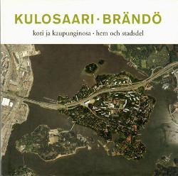Kulosaari : koti ja kaupunginosa = Brändö : hem och stadsdel, Minna Sarantola-Weiss