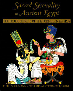 Sacred Sexuality in Ancient Egypt, Ruth Schumann Antelme