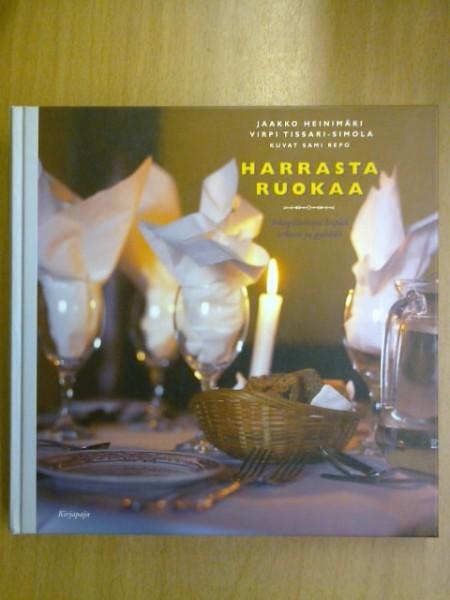 Harrasta ruokaa : jokapäiväistä leipää arkeen ja pyhään, Jaakko Heinimäki