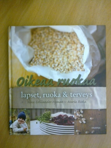 Oikeaa ruokaa : lapset, ruoka & terveys, Nina Colliander-Nyman