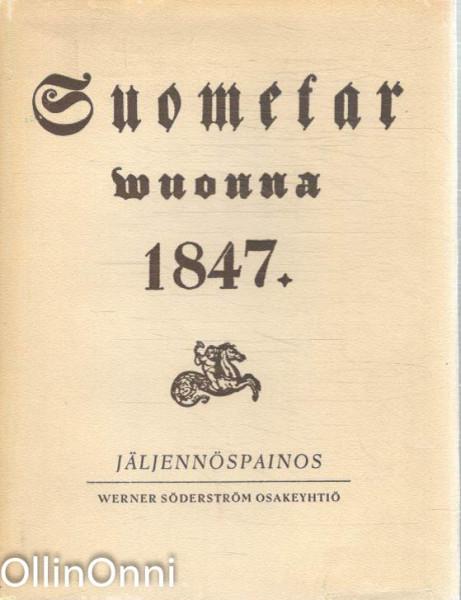 Suometar wuonna 1847 jäljennöspainos,
