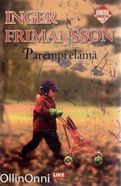 Parempi elämä, Inger Frimansson