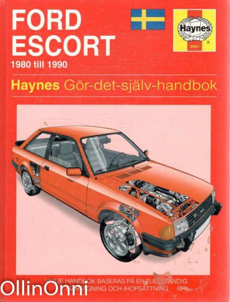 Ford Escort 1980 till 1990 - Haynes Gör-det-själv-handbok, Steve Rendle