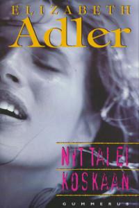 Nyt tai ei koskaan, Elizabeth Adler