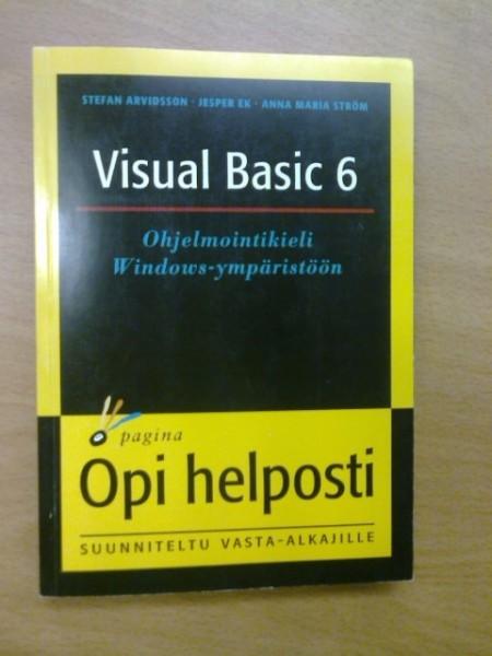 Visual Basic 6. Ohjelmointikieli Windows-ympäristöön. Opi helposti., Stefan Arvidsson
