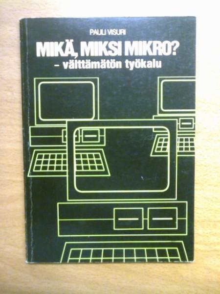 Mikä, miksi mikro? -välttämätön työkalu, Visuri Pauli