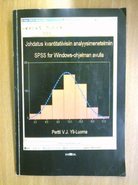 Johdatus kvantitatiivisiin analyysimenetelmiin SPSS for Windows -ohjelman avulla, Pertti V.J Yli-Luoma