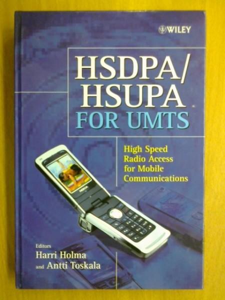 HSDPA/HSUPA for UMTS. HIgh Speed Radio Access for Mobile Communications., Harri Holma