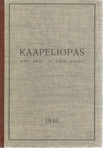 Kaapeliopas - Maa-, meri- ja ilmakaapelit, A.R. Saarmaa