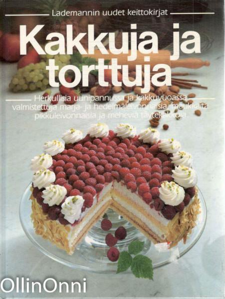 Kakkuja ja torttuja : herkullisia uunipannussa ja kakkuvuoassa valmistettuja marja- ja hedelmäleivonnaisia, maukkaita pikkuleivonnaisia ja meheviä täytekakkuja, Sirkka Hirvonen