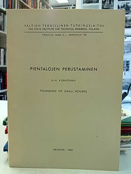 Pientalojen perustaminen - Founding of small houses, K-H. Korhonen