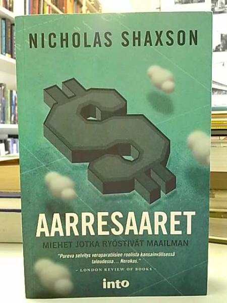 Aarresaaret : miehet jotka ryöstivät maailman, Nicholas Shaxson