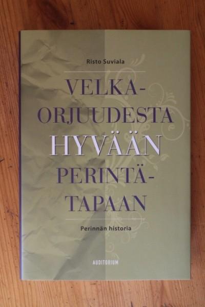 Velkaorjuudesta hyvään perintätapaan - Perinnän historia, Risto Suviala
