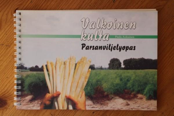 Valkoinen kulta : parsanviljelyopas, Paula Asikainen