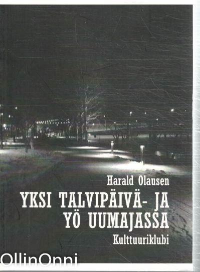Yksi talvipäivä- ja yö Uumajassa, Harald Olausen