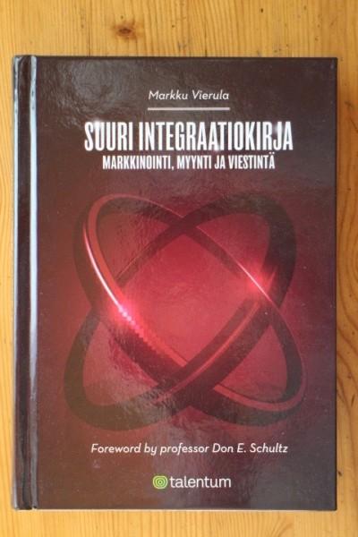 Suuri integraatiokirja - markkinointi, myynti ja viestintä, Markku Vierula