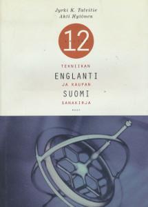 Englanti-suomi : tekniikan ja kaupan sanakirja, Jyrki K. Talvitie