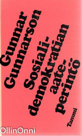 Sosialidemokratian aateperintö : utopismi : marxismi : sosialismi, Gunnar Gunnarson