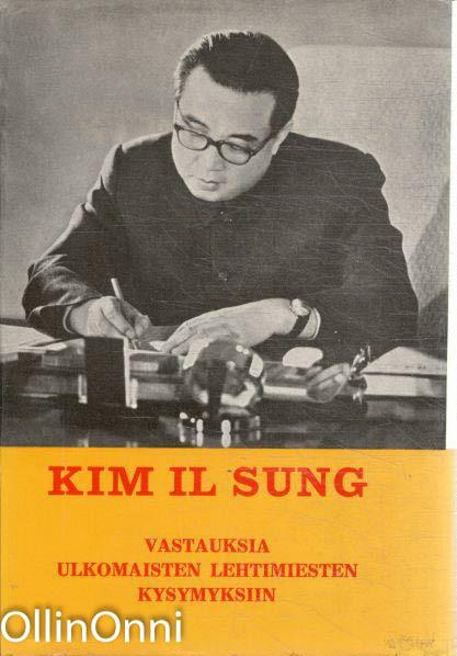 Vastauksia ulkomaisten lehtimiesten kysymyksiin, Kim Il Sung