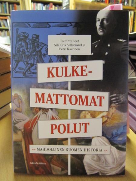 Kulkemattomat polut - Mahdollinen Suomen historia, Nils Erik Villstrand