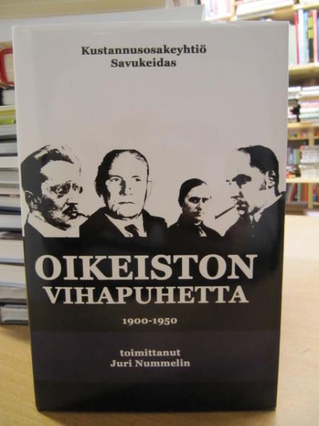 Oikeiston vihapuhetta : 1900-1950, Juri Nummelin