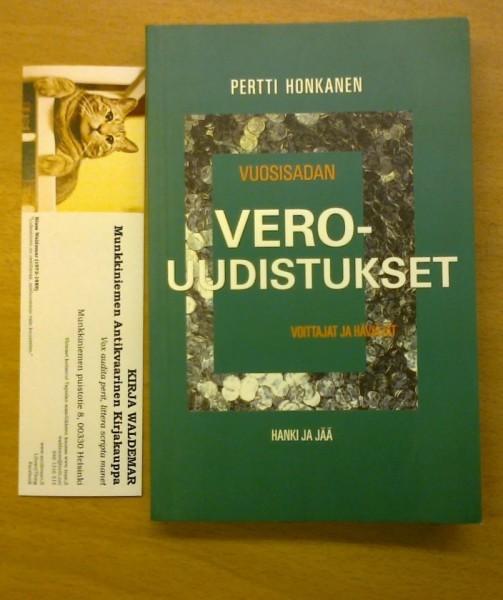 Vuosisadan verouudistukset : häviäjät ja voittajat, Pertti Honkanen