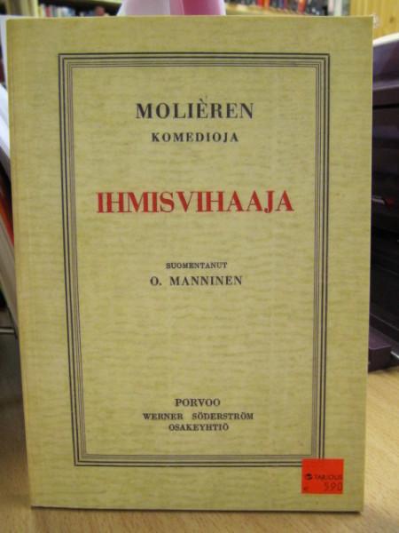 Ihmisvihaaja : viisinäytöksinen huvinäytelmä,  Molière