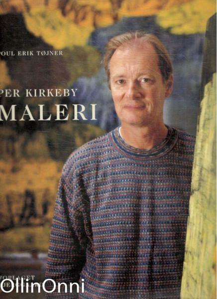 Per Kirkeby - Maleri, Poul Erik Tojner