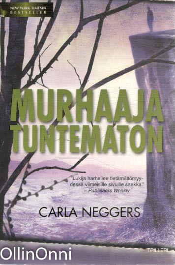Murhaaja tuntematon, Carla Neggers