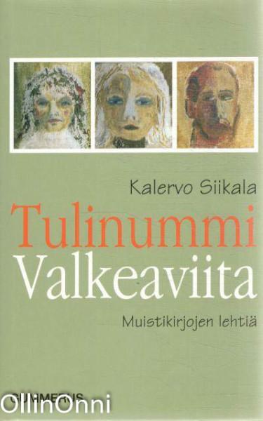 Tulinummi Valkeaviita : muistikirjojen lehtiä, Kalervo Siikala