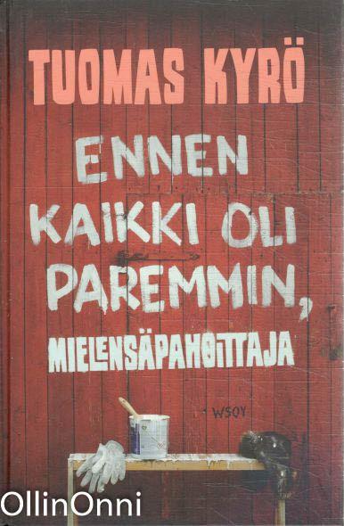 Ennen kaikki oli paremmin, mielensäpahoittaja, Tuomas Kyrö