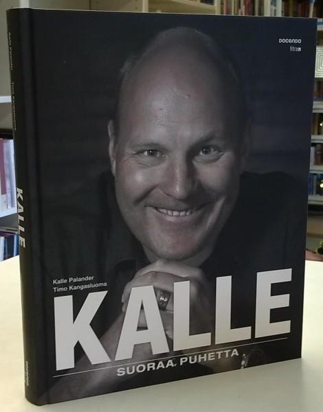 Kalle - Suoraa puhetta, Kalle Palander