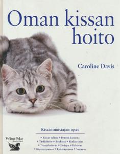 Oman kissan hoito, Caroline Davis