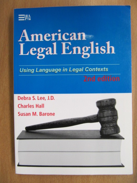 American Legal English 2nd Edition - Using Language in Legal Contexts, Debra S. Lee