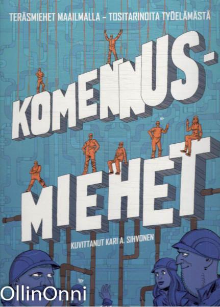 Komennusmiehet, Kari A. Sihvonen