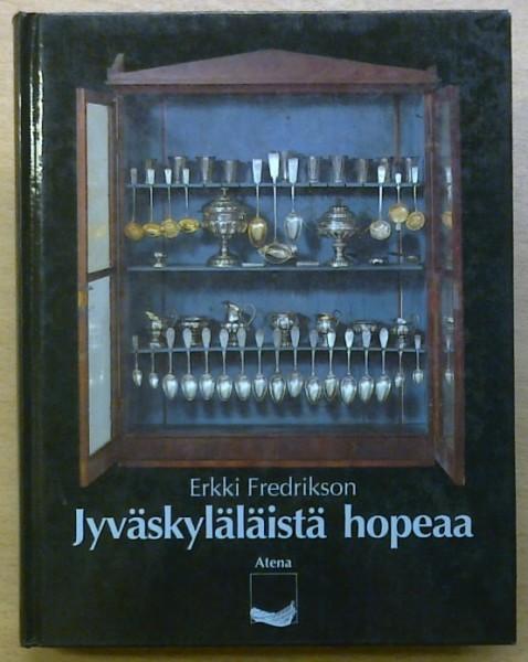 Jyväskyläläistä hopeaa, Erkki Fredrikson