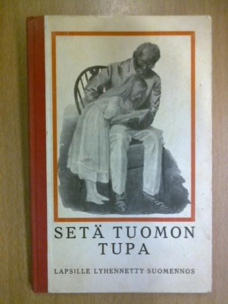 Setä Tuomon tupa - Lapsille lyhennetty suomennos, Harriet Beecher Stowe