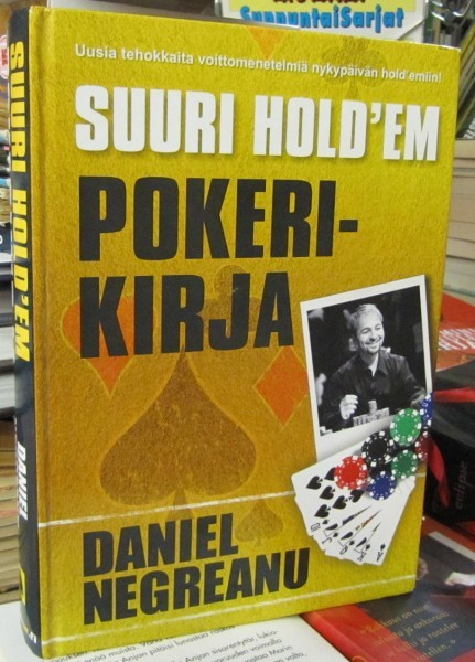 Suuri hold'em pokerikirja, Daniel Negreanu