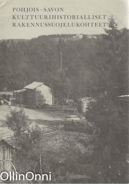Pohjois-Savon kulttuurihistorialliset rakennussuojelukohteet, Rauni Säisä