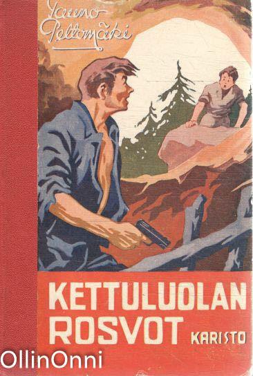 Kettuluolan rosvot, Tauno Peltomäki