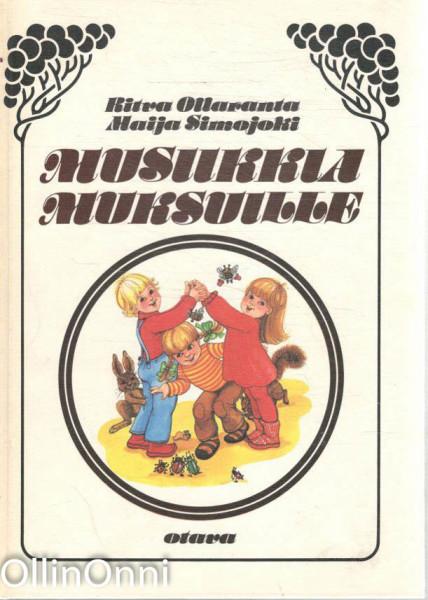 Musiikkia muksuille : pienten lasten musiikkikirja, Ritva Ollaranta