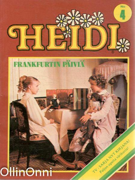 Heidi No 4 - Frankfurtin päiviä, Ei tiedossa