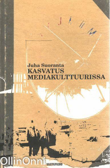 Kasvatus mediakulttuurissa, Juha Suoranta