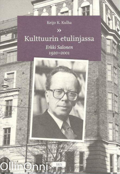 Kulttuurin etulinjassa : Erkki Salonen (1920-2001), Keijo K. Kulha